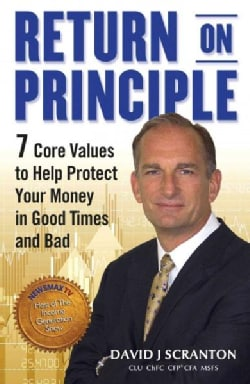 Return on Principle: 7 Core Values to Help Protect Your Money in Good Times and Bad (Hardcover)