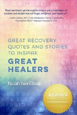 Great Recovery Quotes and Stories to Inspire Great Healers (Paperback)
