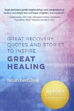 Great Recovery Quotes and Stories to Inspire Great Healing (Paperback)