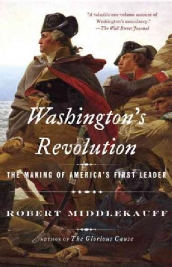 Washington's Revolution: The Making of America's First Leader (Paperback)