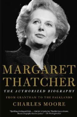 Margaret Thatcher: The Authorized Biography: From Grantham to the Falklands (Paperback)