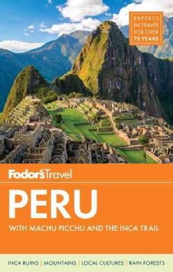 Fodor's Travel Peru: With Machu Picchu & the Inca Trail (Paperback)