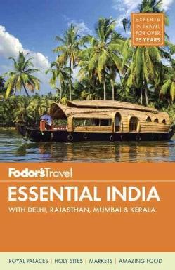 Fodor's Travel Essential India: With Delhi, Rajasthan, Mumbai & Kerala (Paperback)