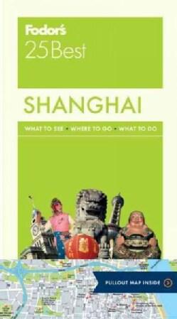 Fodor's 25 Best Shanghai