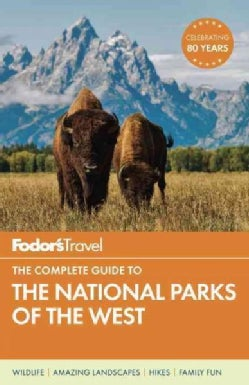 Fodor's Travel the Complete Guide to the National Parks of the West (Paperback)