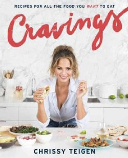 Cravings: Recipes for All the Food You Want to Eat (Hardcover)