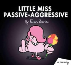 Little Miss Passive-aggressive: A Parody (Paperback)