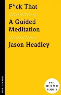 F*ck That: An Honest Meditation (Hardcover)