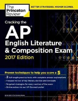 Cracking the AP English Literature & Composition Exam 2017 (Paperback)