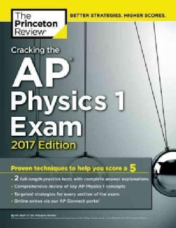 Cracking the Ap Physics 1 Exam 2017 (Paperback)