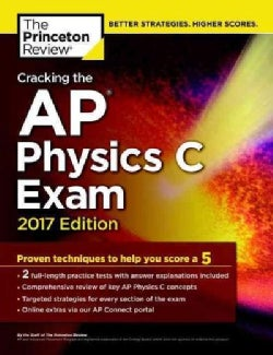 Cracking the AP Physics C Exam 2017 (Paperback)