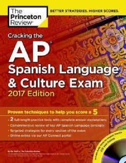 Cracking the AP Spanish Language & Culture Exam 2017