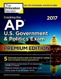 The Princeton Review Cracking the Ap U.s. Government & Politics Exam 2017 (Paperback)