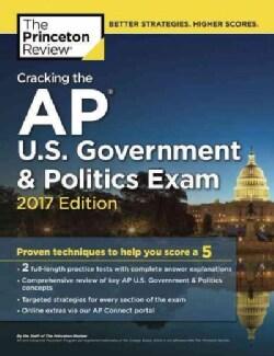 Cracking the Ap U.s. Government & Politics Exam 2017 (Paperback)