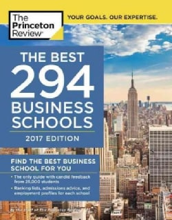 The Princeton Review The Best 294 Business Schools 2017 (Paperback)