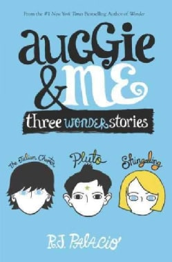 Auggie & Me: three wonder stories: The Julian Chapter-Pluto-Shingaling: First Omnibus Edition (Hardcover)