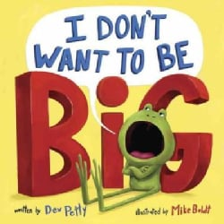 I Don't Want to Be Big (Hardcover)