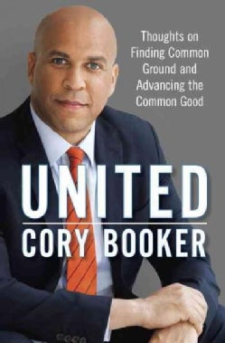 United: Thoughts on Finding Common Ground and Advancing the Common Good (Hardcover)