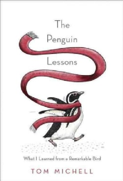 The Penguin Lessons: What I Learned from a Remarkable Bird (Hardcover)