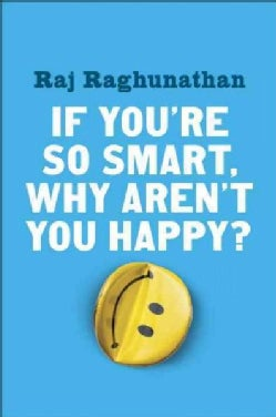 If You're So Smart, Why Aren't You Happy? (Hardcover)