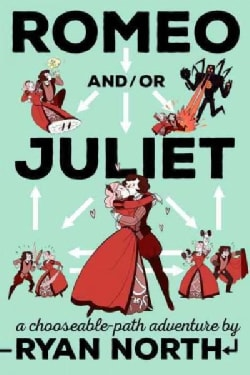 Romeo And/Or Juliet: A Chooseable-Path Adventure (Paperback)