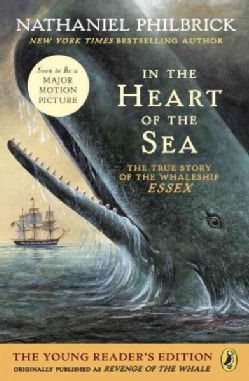 In the Heart of the Sea: The True Story of the Whaleship Essex, the Young Reader's Edition (Paperback)