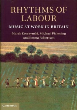 Rhythms of Labour: Music at Work in Britain (Hardcover)