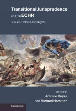 Transitional Jurisprudence and the European Convention on Human Rights: Justice, Politics and Rights (Hardcover)