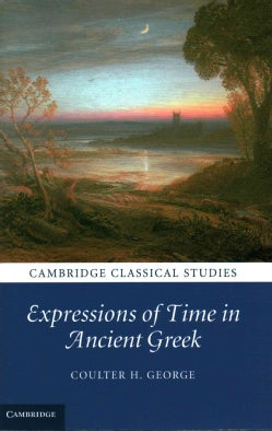 Expressions of Time in Ancient Greek (Hardcover)