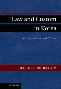 Law and Custom in Korea: Comparative Legal History (Hardcover)