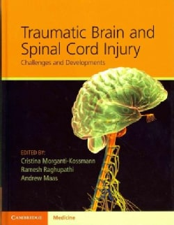 Traumatic Brain and Spinal Cord Injury: Challenges and Developments (Hardcover)
