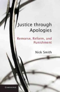 Justice through Apologies: Remorse, Reform, and Punishment (Hardcover)