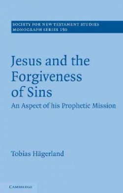 Jesus and the Forgiveness of Sins: An Aspect of His Prophetic Mission (Hardcover)