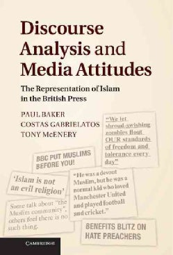 Discourse Analysis and Media Attitudes: The Representation of Islam in the British Press (Hardcover)