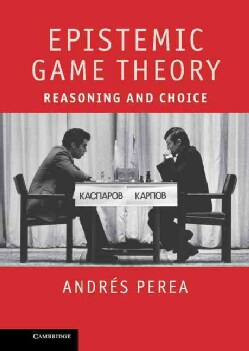 Epistemic Game Theory: Reasoning and Choice (Hardcover)