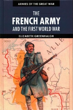 The French Army and the First World War (Hardcover)