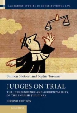 Judges On Trial: The Independence and Accountability of the English Judiciary (Hardcover)