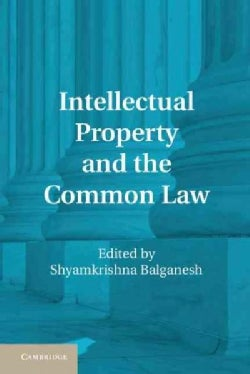 Intellectual Property and the Common Law (Hardcover)