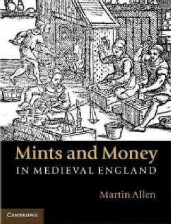 Mints and Money in Medieval England (Hardcover)