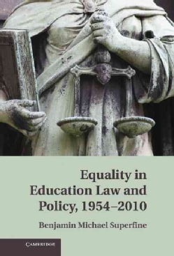 Equality in Education Law and Policy, 1954-2010 (Hardcover)