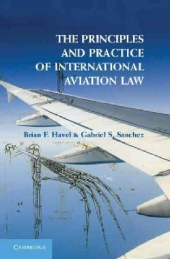 The Principles and Practice of International Aviation Law (Hardcover)