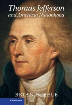 Thomas Jefferson and American Nationhood (Hardcover)