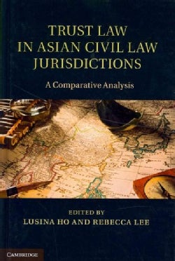 Trust Law in Asian Civil Law Jurisdictions: A Comparative Analysis (Hardcover)