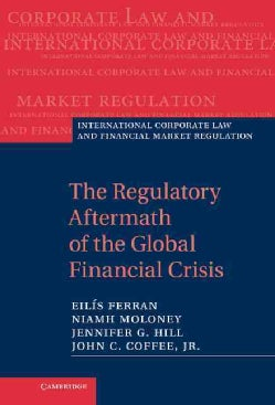 The Regulatory Aftermath of the Global Financial Crisis (Hardcover)