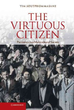 The Virtuous Citizen: Patriotism in a Multicultural Society (Hardcover)