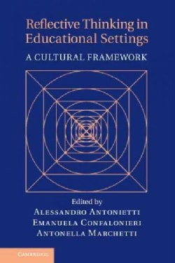 Reflective Thinking in Educational Settings: A Cultural Framework (Hardcover)