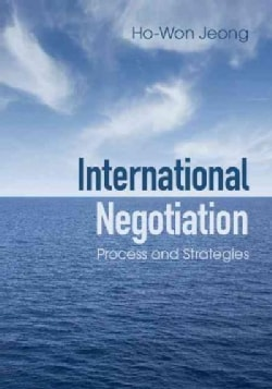 International Negotiation: Process and Strategies (Hardcover)