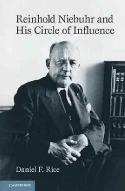 Reinhold Niebuhr and His Circle of Influence (Hardcover)