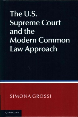 The U.S. Supreme Court's Modern Common Law Approach to Judicial Decision Making (Hardcover)