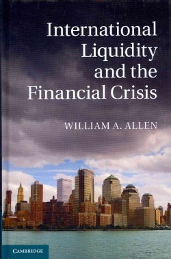 International Liquidity and the Financial Crisis (Hardcover)